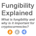 Fungibility Explained
